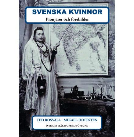 Svenska kvinnor - pionjärer och förebilder