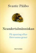 Neandertalmänniskan: på spaning efter försvunna gener